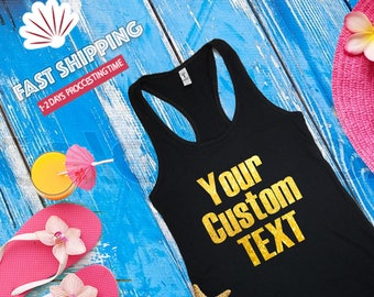Custom Tank Top - Your Text here, Personalized Tank Top - Add your own text - Customized Tank Top - Create Your Own Tank Top