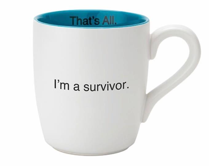 That's All mug- I'm a survivor