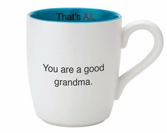 That's All mug- You are a good grandma