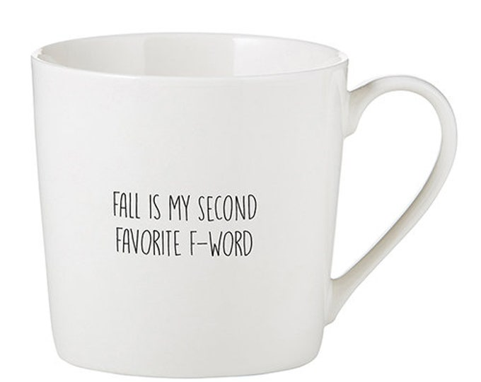 Fall is my Second Favorite F-Word Mug