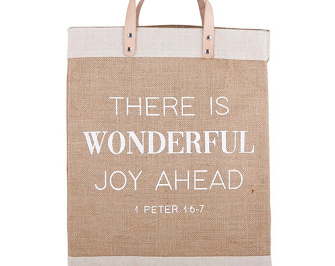 There is wonderful joy ahead 1 Peter 15:7- Market tote