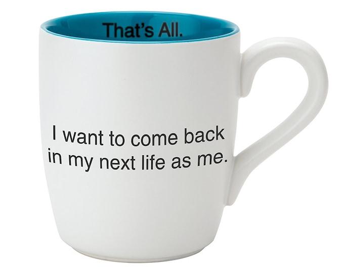 That's All Mug - Next Life