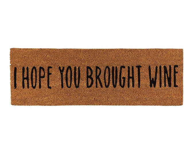 I hope your brought wine- doormat
