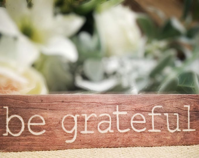 "Mini sign ""Be Grateful"""