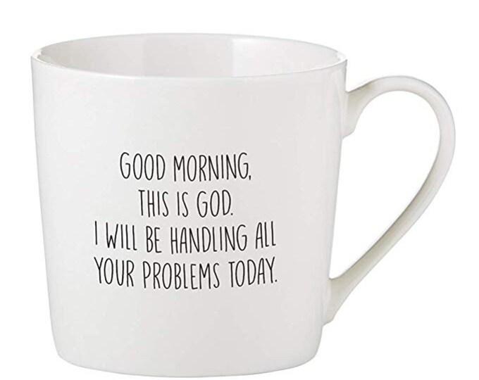 Good morning this is God mug