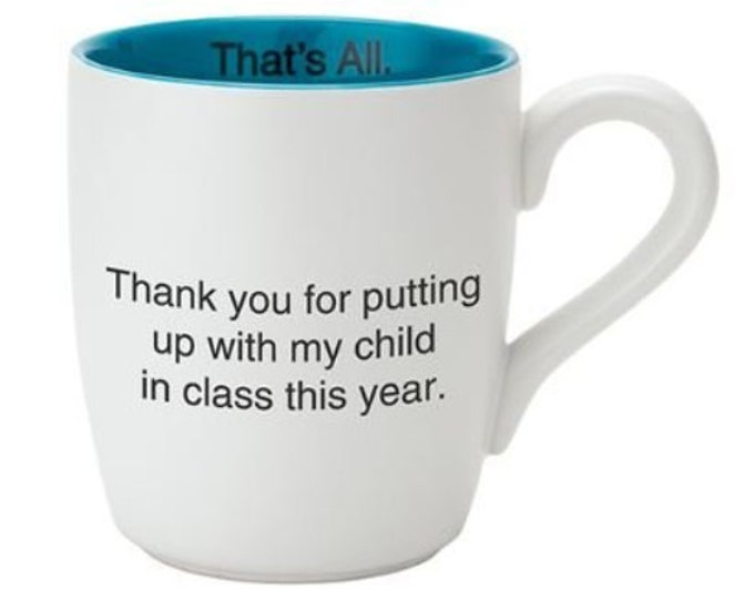 That's All Mug - Thank you for putting up with my child in class this year.
