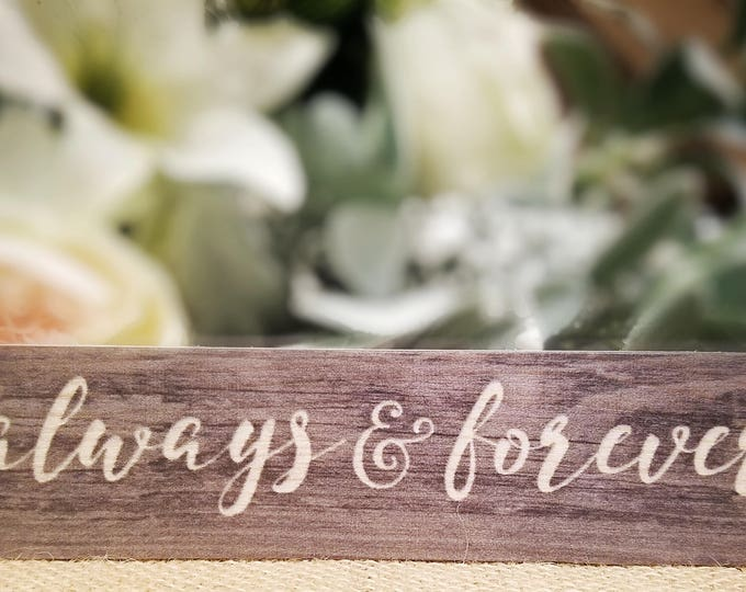 "Mini sign ""Always and Forever"""