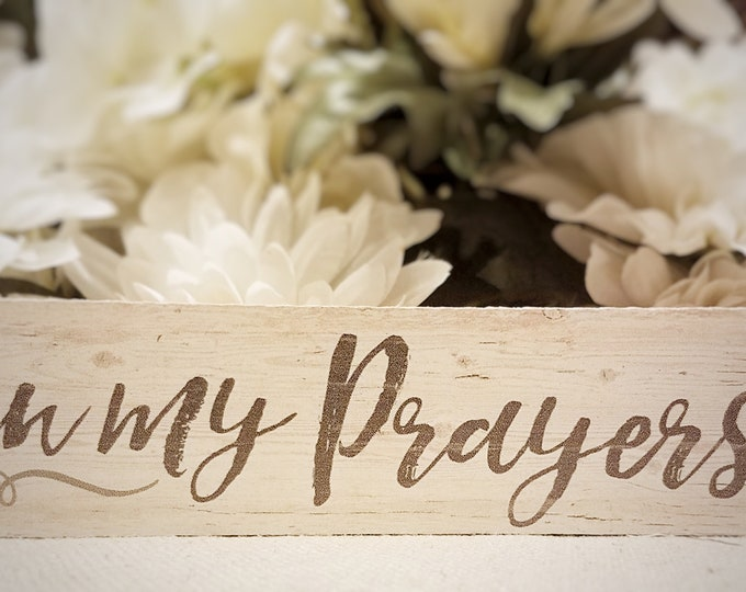 In My Prayers Mini sign