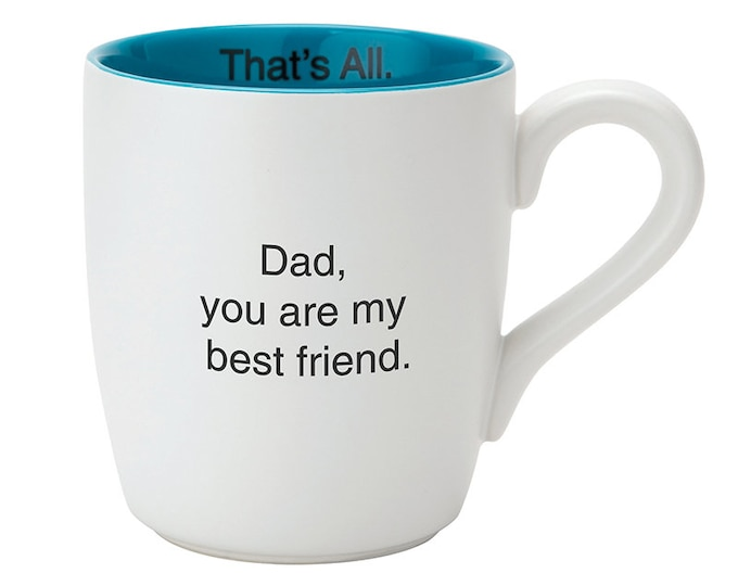 That's All Mug - Dad, you are my best friend.