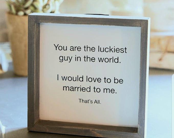 Luckiest guy in the world Plaque