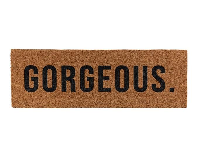 Gorgeous- doormat