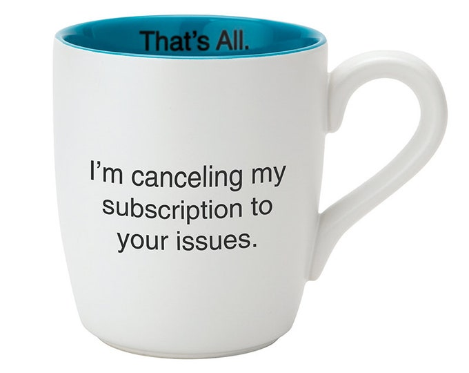 That's All Mug - Your Issues