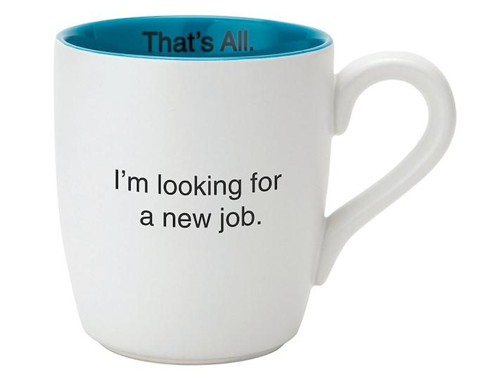 That's All Mug - New Job