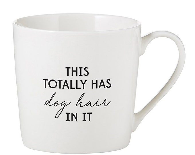 This Totally Has Dog Hair In It Mug