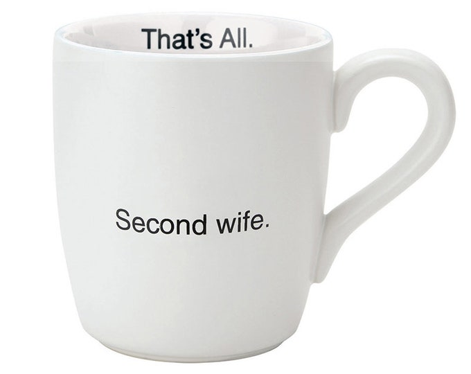 That's All Mug - Second wife.