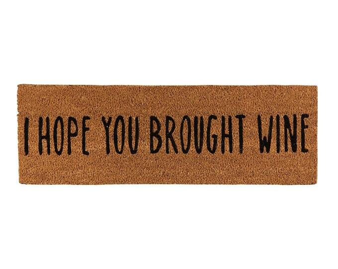 I Hope Your Brought Wine- Doormat, Wine Doormat, Coir Doormat, Decorative Rug