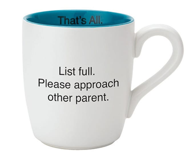 That's All Mug - List full. Please approach other parent.