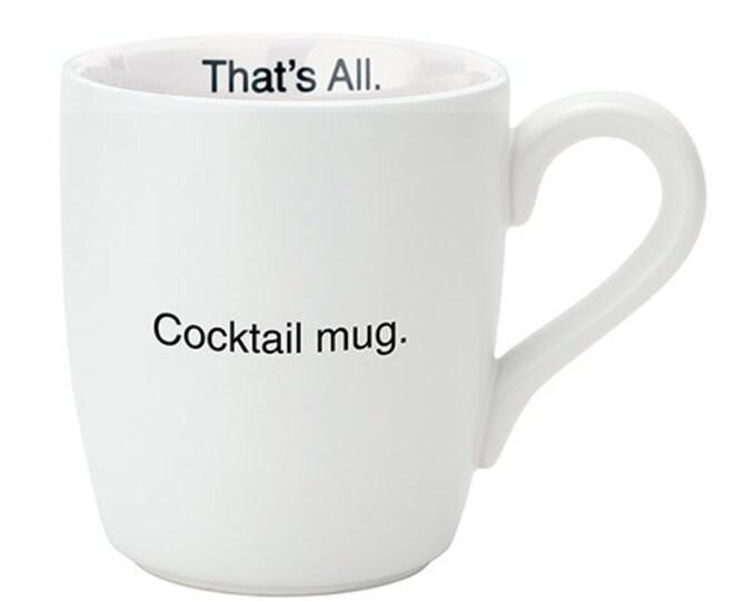 That's All Mug - Cocktail mug.