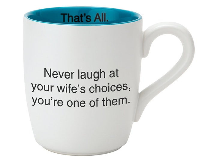That's All Mug - Never Laugh
