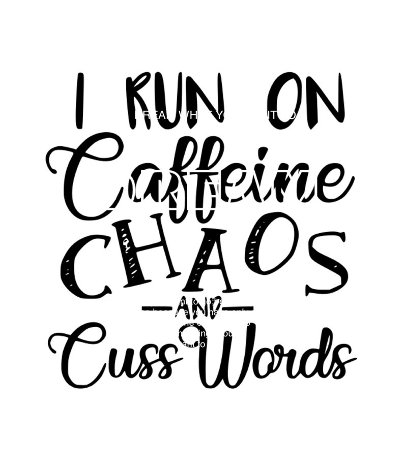I Run On Caffeine Chaos And Cuss Words Cuttable Svg Dxf Eps