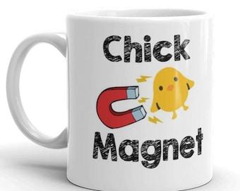 Chick Magnet Funny Gift Mug