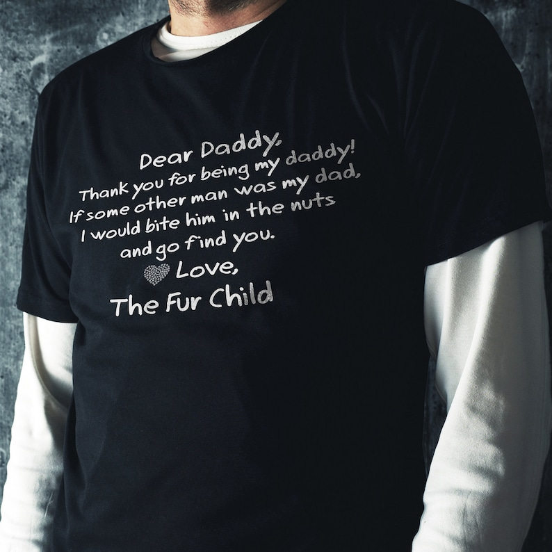 2662bbba Dear Daddy Dog Dad T-Shirt from The Fur Child Gift from Dog | Etsy