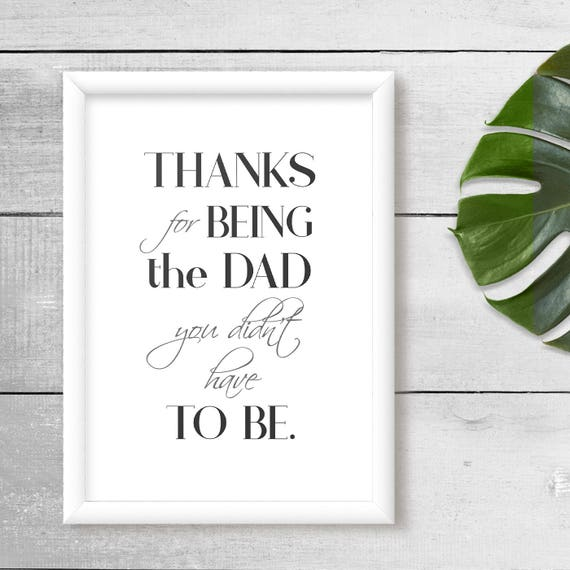 Stepdad Holiday Gift Printable Quote Thanks For Being Being Etsy