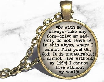 Wuthering Heights, 'I cannot live without my life, I cannot live without my soul', Emily Bronte Necklace, Heathcliff and Catherine Bracelet