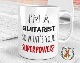 I'm A Guitarist So What's Your Superpower? mug, Guitar Mug, Gift for Guitarist, Fathers day, Birthday Gift, Guitar Player, CM-085