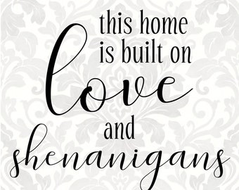boards and beams etsy Box Beam this home is built on love and shenanigans svg pdf digital file vector graphic