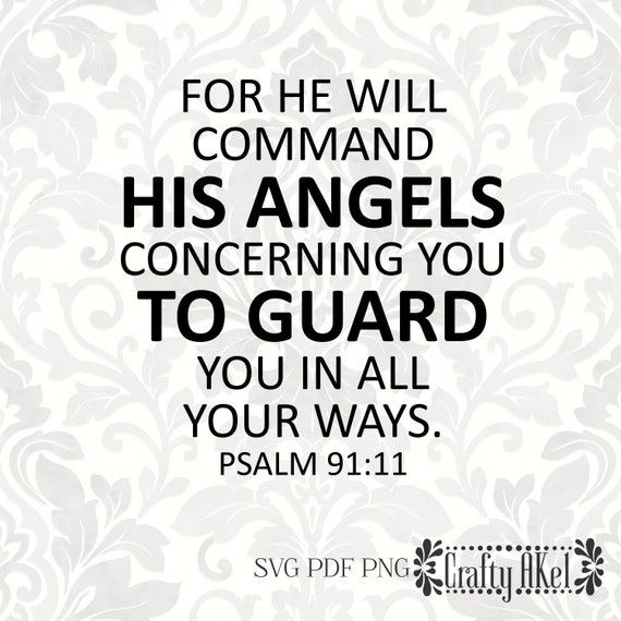For He Will Command His Angels Concerning You To Guard You In Etsy