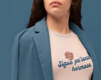 Sigue Pa'lente, Hermosa Peach Tee, T-shirt, Shirt
