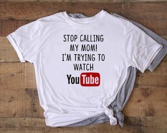 8cdb8247de Stop calling my mom I'm trying to watch youtube shirt, funny kids shirt, kids  tshirt, kids quote tee