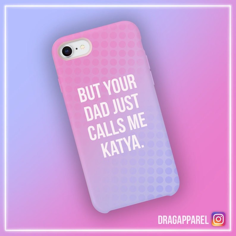 ef2351a2b But Your Dad Just Calls Me Katya Rupaul's Drag Race | Etsy
