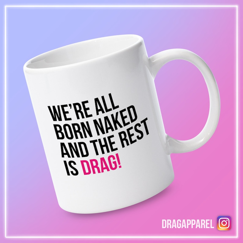 Were All Born Naked And The Rest Is Drag Quote Print   Etsy