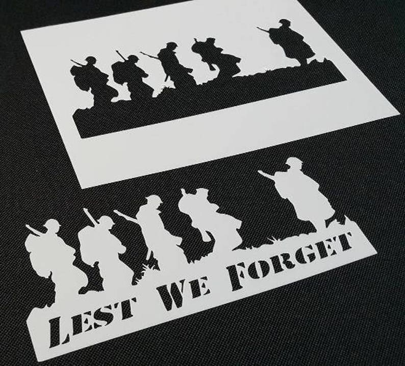 LEST WE FORGET Phrase Soldiers Troop Airbrush Stencil War Remembrance  Occasion Independence Day Decoration