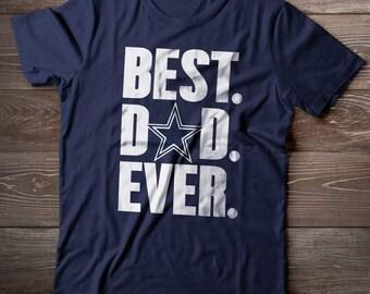 e54cf955 Best Dad Ever Tshirt ,Fathers Day Dallas Tshirt Cowboys