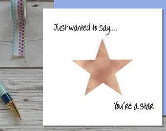 You're A Star Card - Thank You Card - Thank You Teacher - Cards For Friends - Thank you/Thinking of You/ Congratulations