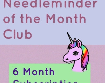 Needleminder of the Month Club - 6 Months