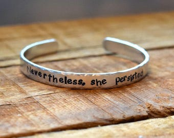 Nevertheless She Persisted bracelet, resistance, feminist, feminist bracelet, #resist, hand stamped bracelet, message of encouragement