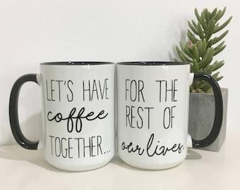 Couples Coffee Mug Set-Engagement Gift Idea-Wedding Gift-Engagement Gift-Anniversary Gift-Set of Coffee Mugs-Christmas Gift for Couple