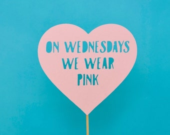 On Wednesdays We Wear Pink Cake Topper - Mean Girls - Mean Girls Party - Bachelorette Party - Dirty Thirty Party - Regina George