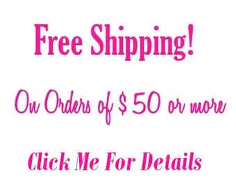 FREE SHIPPING !! On all orders of 50.00 or more - ** PLEASE ** Do Not Purchase This Listing ** It is for Informational purposes only.