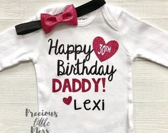 Happy Birthday Daddy Bodysuit Pink And Black 30th Outfit Baby Girl