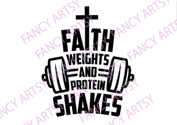 Faith Weights Protein Shakes Svg File Etsy