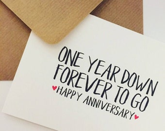 1st year wedding anniversary card, One year down, forever to go - Happy Anniversary!
