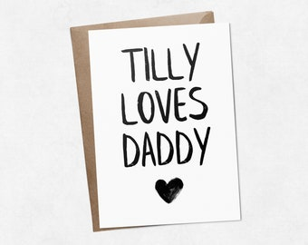 Personalised name 'loves Daddy' brush letter monochrome/black & white A6 greeting card