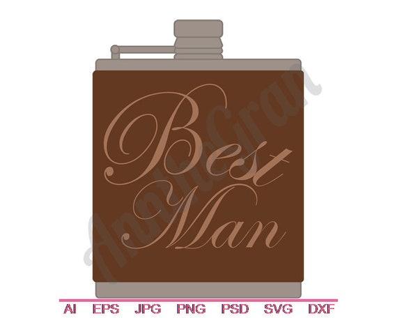 Best Man Flask Svg Dxf Eps Png Jpg Vector Art Clipart Etsy