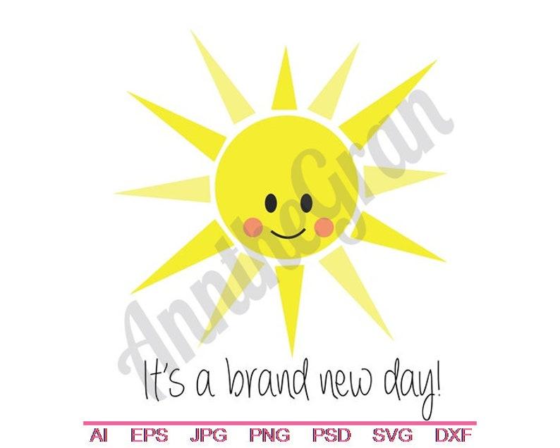 Smile Svg Sunshine Svg Jpg Vector Art Smiling Sun Svg Dxf Png Summer Sun Cut File Cut File It/'s A Brand New Day Svg Eps Clipart