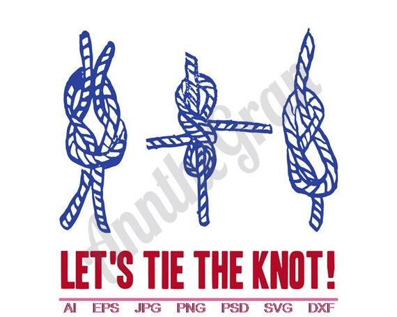 Let S Tie The Knot Svg Dxf Eps Png Jpg Vector Art Etsy
